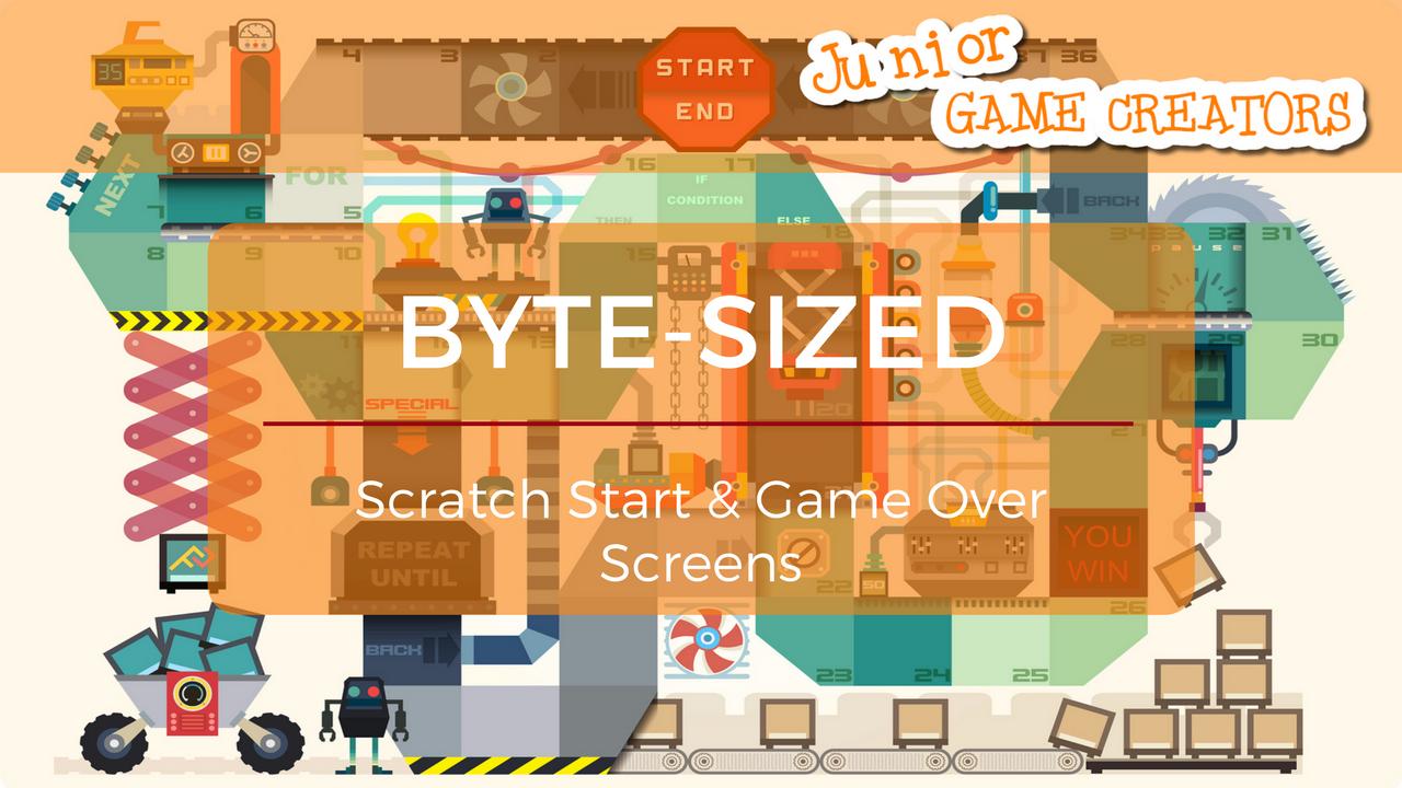 Byte-Sized - Scratch Start Game Over Screens